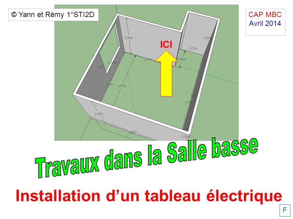 F Installation dun tableau électrique ICI CAP MBC Avril 2014. © Yann et Rémy 1°STI2D