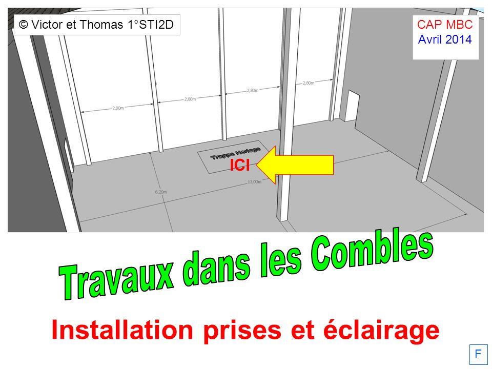 F Installation prises et éclairage ICI CAP MBC Avril 2014. © Victor et Thomas 1°STI2D