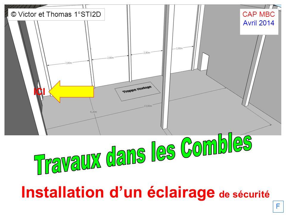 F Installation dun éclairage de sécurité ICI CAP MBC Avril 2014. © Victor et Thomas 1°STI2D