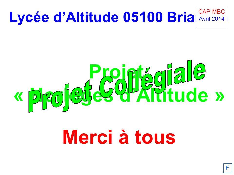 Lycée dAltitude 05100 Briançon Projet « Horloges dAltitude » Merci à tous F CAP MBC Avril 2014.