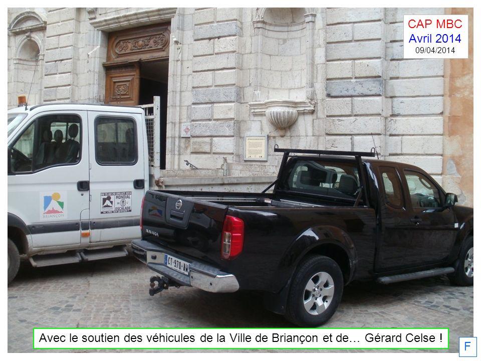 F Avec le soutien des véhicules de la Ville de Briançon et de… Gérard Celse ! CAP MBC Avril 2014 09/04/2014