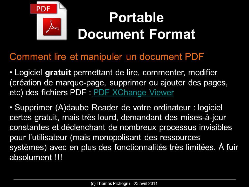 Comment lire et manipuler un document PDF Logiciel gratuit permettant de lire, commenter, modifier (création de marque-page, supprimer ou ajouter des pages, etc) des fichiers PDF : PDF XChange ViewerPDF XChange Viewer Supprimer (A)daube Reader de votre ordinateur : logiciel certes gratuit, mais très lourd, demandant des mises-à-jour constantes et déclenchant de nombreux processus invisibles pour lutilisateur (mais monopolisant des ressources systèmes) avec en plus des fonctionnalités très limitées.