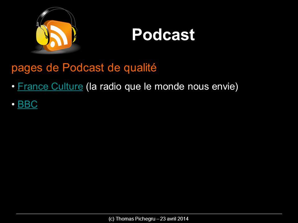 pages de Podcast de qualité France Culture (la radio que le monde nous envie)France Culture BBC (c) Thomas Pichegru – 23 avril 2014 Podcast