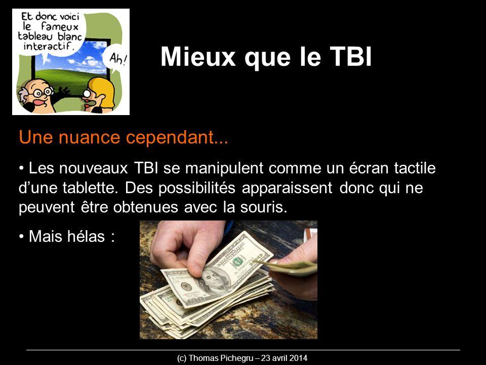 Une nuance cependant...Les nouveaux TBI se manipulent comme un écran tactile dune tablette.