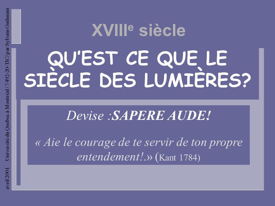 avril 2001 Université du Québec à Montréal / 7492-20-TIC/ par Sylvain Guilmain QUEST CE QUE LE SIÈCLE DES LUMIÈRES.