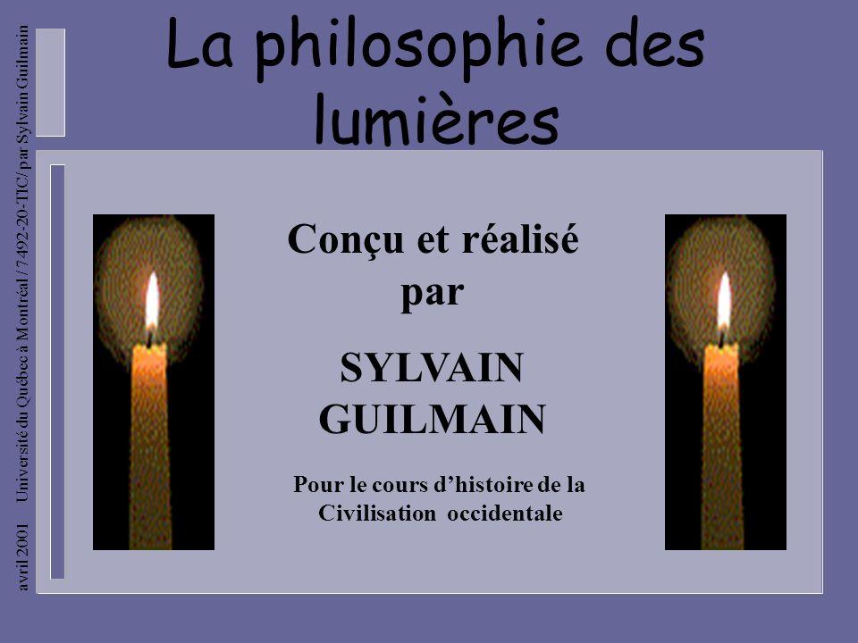 avril 2001 Université du Québec à Montréal / 7492-20-TIC/ par Sylvain Guilmain 4 - CONCLUSION NATURE RAISON ÉGALITÉ LIBERTÉ CAUSES LUMIÈRESCONSÉQUENCE