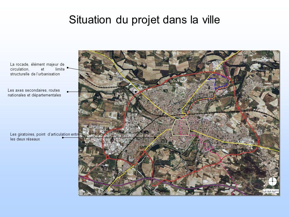 Situation du projet dans la ville La rocade, élément majeur de circulation, et limite structurelle de lurbanisation Les axes secondaires, routes natio