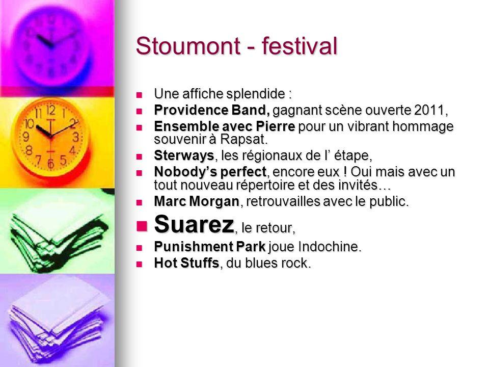 Stoumont – 28 avril La journée et la soirée sont placées sous le signe de la détente et de la musique.