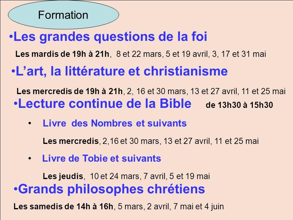 Les grandes questions de la foi Les mardis de 19h à 21h, 8 et 22 mars, 5 et 19 avril, 3, 17 et 31 mai Lart, la littérature et christianisme Les mercre