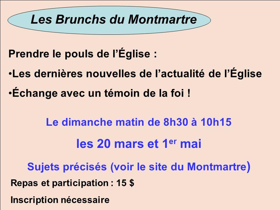 Les Brunchs du Montmartre Prendre le pouls de lÉglise : Les dernières nouvelles de lactualité de lÉglise Échange avec un témoin de la foi .