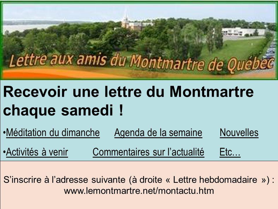 Recevoir une lettre du Montmartre chaque samedi .