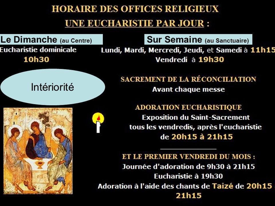 Intériorité Le Dimanche (au Centre) Sur Semaine (au Sanctuaire)