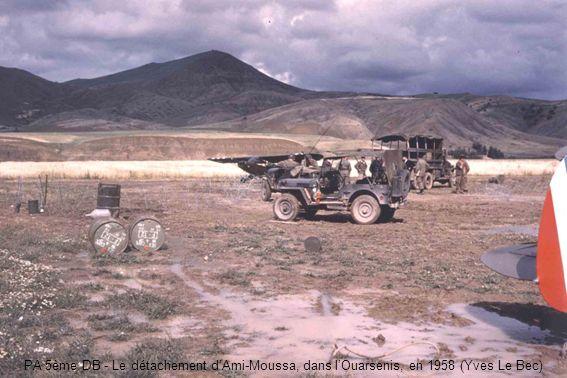 PA 5ème DB - Le détachement dAmi-Moussa, dans lOuarsenis, en 1958 (Yves Le Bec)