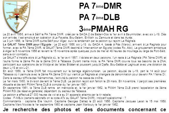 Le 20 avril 1956, arrive à Sétif le PA 7ème DMR créé par le GAOA 2 de Baden-Oos le 1er avril à Baumholder, avec six L-18. Dès son arrivée, il est empl