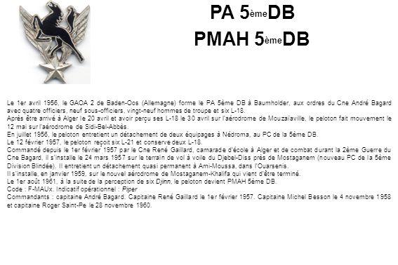 Le 1er avril 1956, le GAOA 2 de Baden-Oos (Allemagne) forme le PA 5ème DB à Baumholder, aux ordres du Cne André Bagard avec quatre officiers, neuf sou