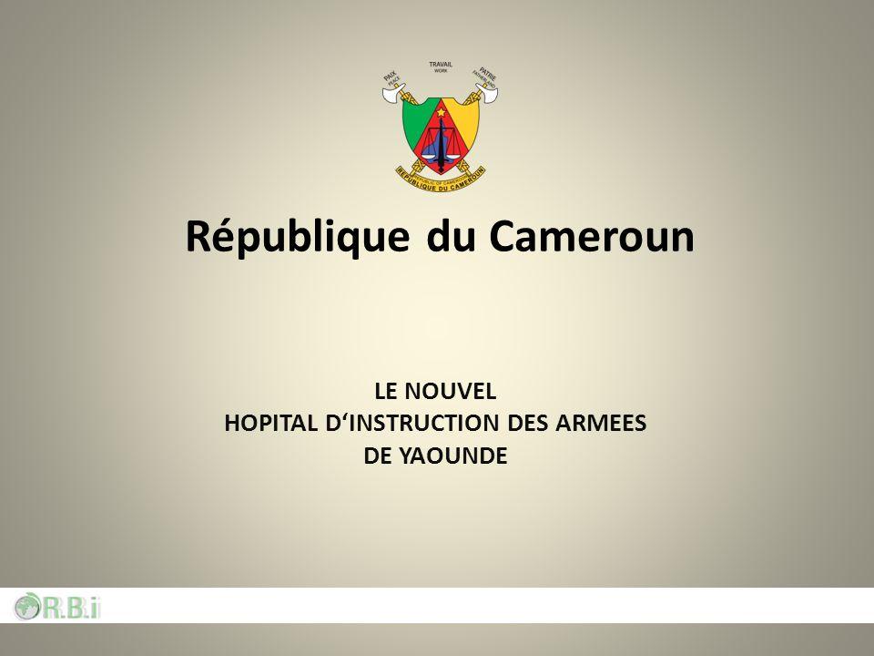 République du Cameroun LE NOUVEL HOPITAL DINSTRUCTION DES ARMEES DE YAOUNDE