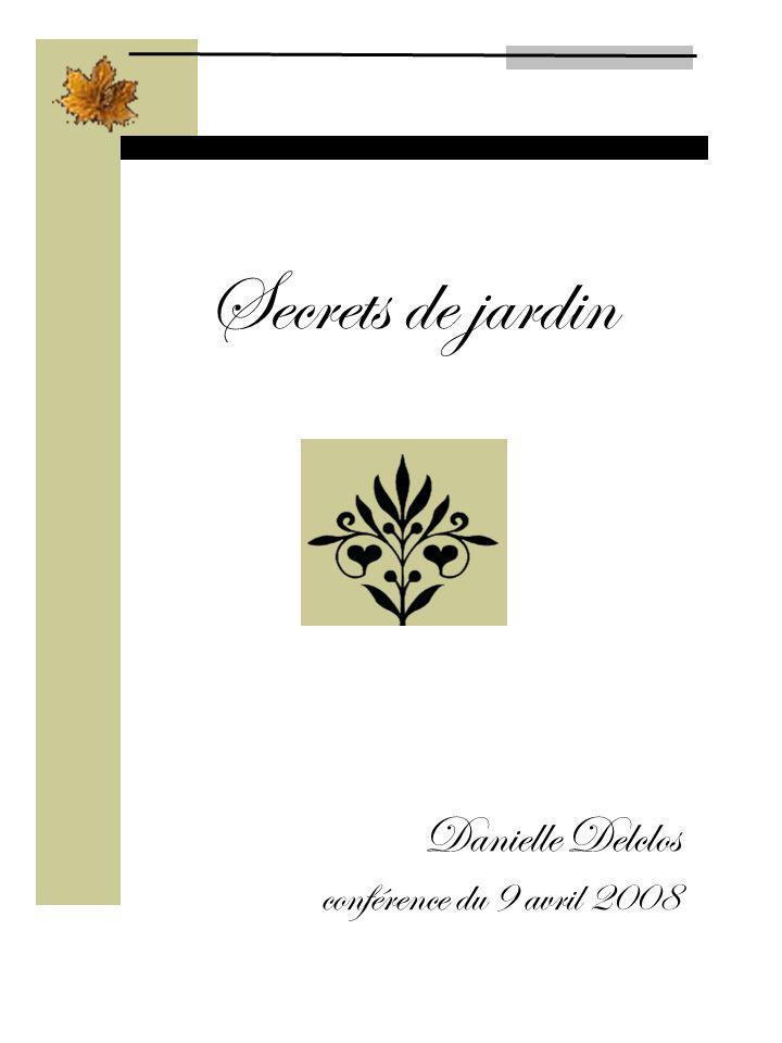 Secrets de jardin Danielle Delclos conférence du 9 avril 2008