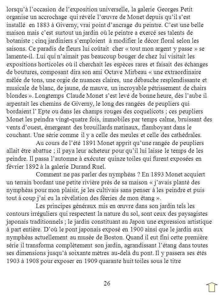 lorsquà loccasion de lexposition universelle, la galerie Georges Petit organise un accrochage qui révèle lœuvre de Monet depuis quil sest installé en