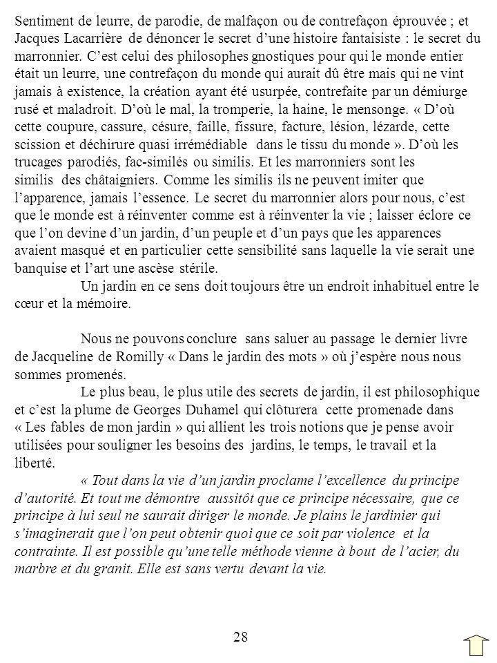 Sentiment de leurre, de parodie, de malfaçon ou de contrefaçon éprouvée ; et Jacques Lacarrière de dénoncer le secret dune histoire fantaisiste : le s