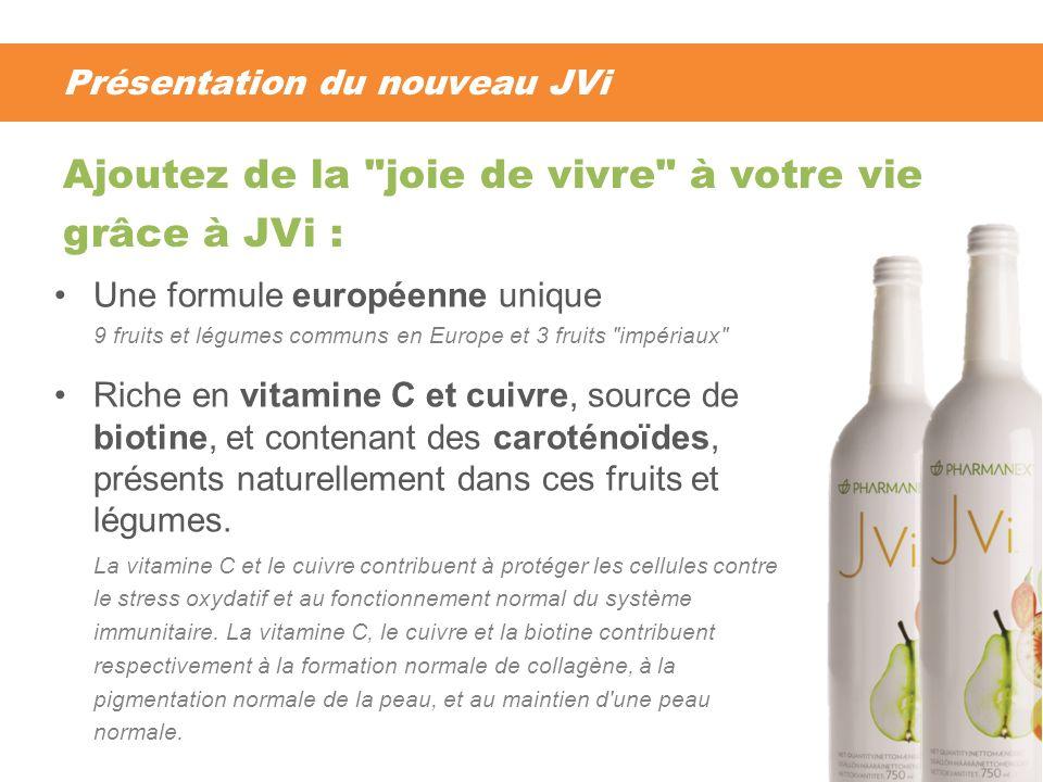 Présentation du nouveau JVi Une formule européenne unique 9 fruits et légumes communs en Europe et 3 fruits impériaux Riche en vitamine C et cuivre, source de biotine, et contenant des caroténoïdes, présents naturellement dans ces fruits et légumes.