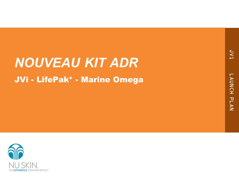 JVi LAUNCH PLAN NOUVEAU KIT ADR JVi - LifePak + - Marine Omega