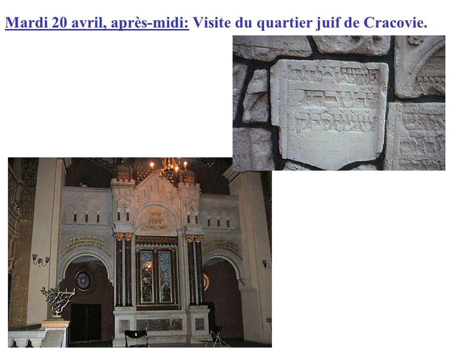 Mardi 20 avril, après-midi: Visite du quartier juif de Cracovie.