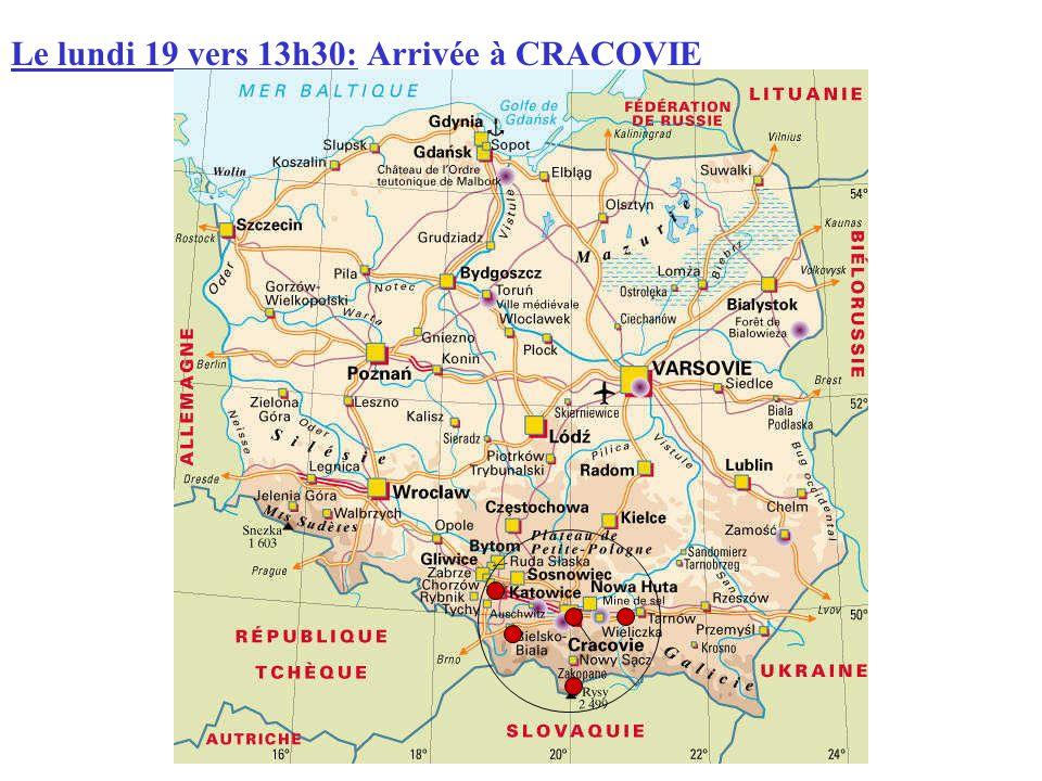 Le lundi 19 vers 13h30: Arrivée à CRACOVIE