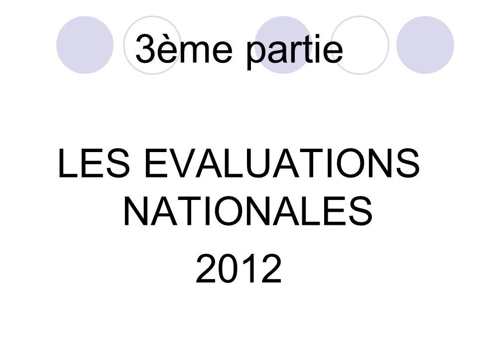 3ème partie LES EVALUATIONS NATIONALES 2012