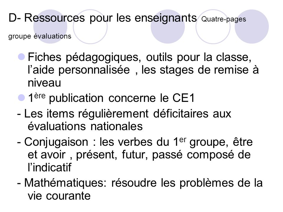 D- Ressources pour les enseignants Quatre-pages groupe évaluations Fiches pédagogiques, outils pour la classe, laide personnalisée, les stages de remi