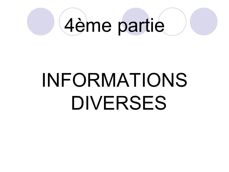 4ème partie INFORMATIONS DIVERSES