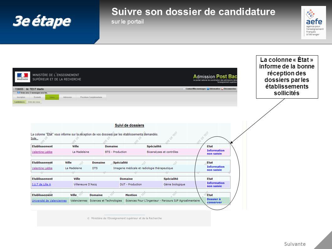 Suivre son dossier de candidature sur le portail La colonne « État » informe de la bonne réception des dossiers par les établissements sollicités Suivante 3eétape 3e étape
