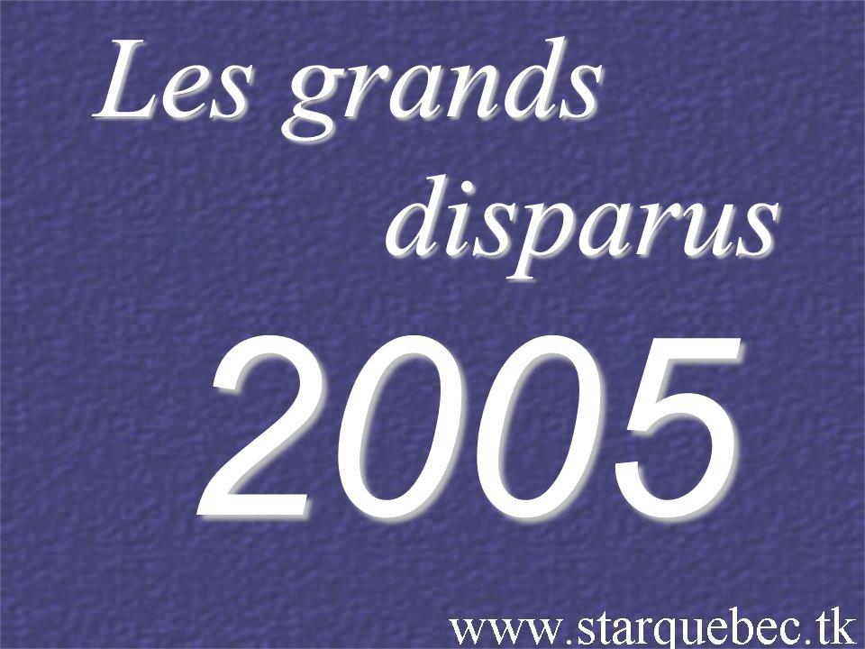 Les grands Les grands disparus disparus2005