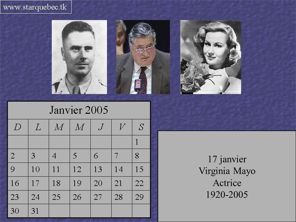 23 janvier Johnny Carson Animateur 1925-2005 « Tonight Show » 28 janvier Jacques Villeret Acteur français 1951-2005 30 janvier Gisèle Schmidt Comédienne 1921-2005