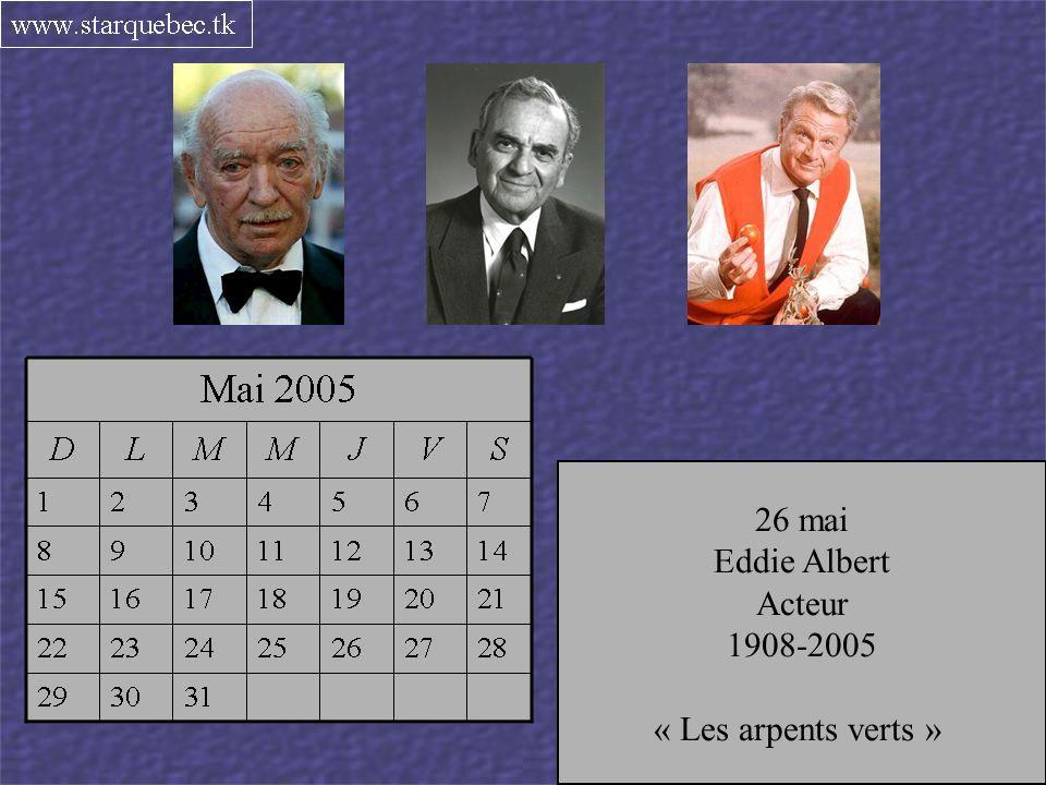 13 mai Eddy Barclay Producteur et imprésario français 1921-2005 15 mai Alan B.