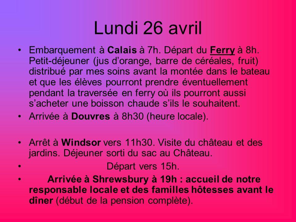 Lundi 26 avril Embarquement à Calais à 7h. Départ du Ferry à 8h. Petit-déjeuner (jus dorange, barre de céréales, fruit) distribué par mes soins avant