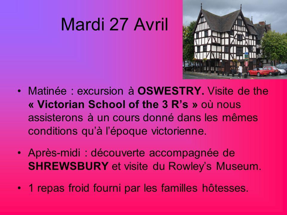 Mardi 27 Avril Matinée : excursion à OSWESTRY. Visite de the « Victorian School of the 3 Rs » où nous assisterons à un cours donné dans les mêmes cond