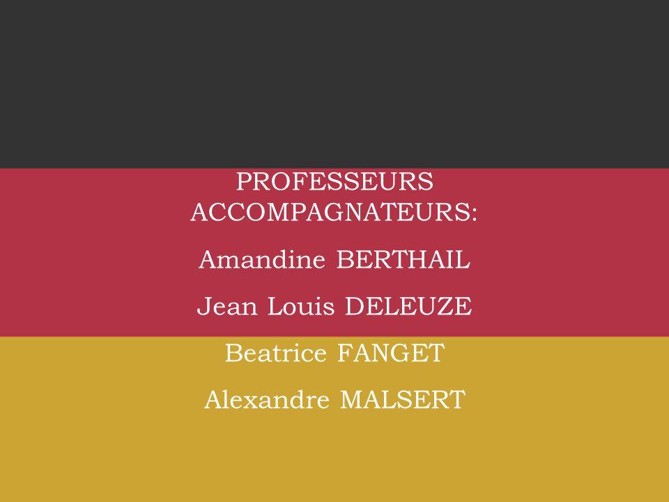 PROFESSEURS ACCOMPAGNATEURS: Amandine BERTHAIL Jean Louis DELEUZE Beatrice FANGET Alexandre MALSERT