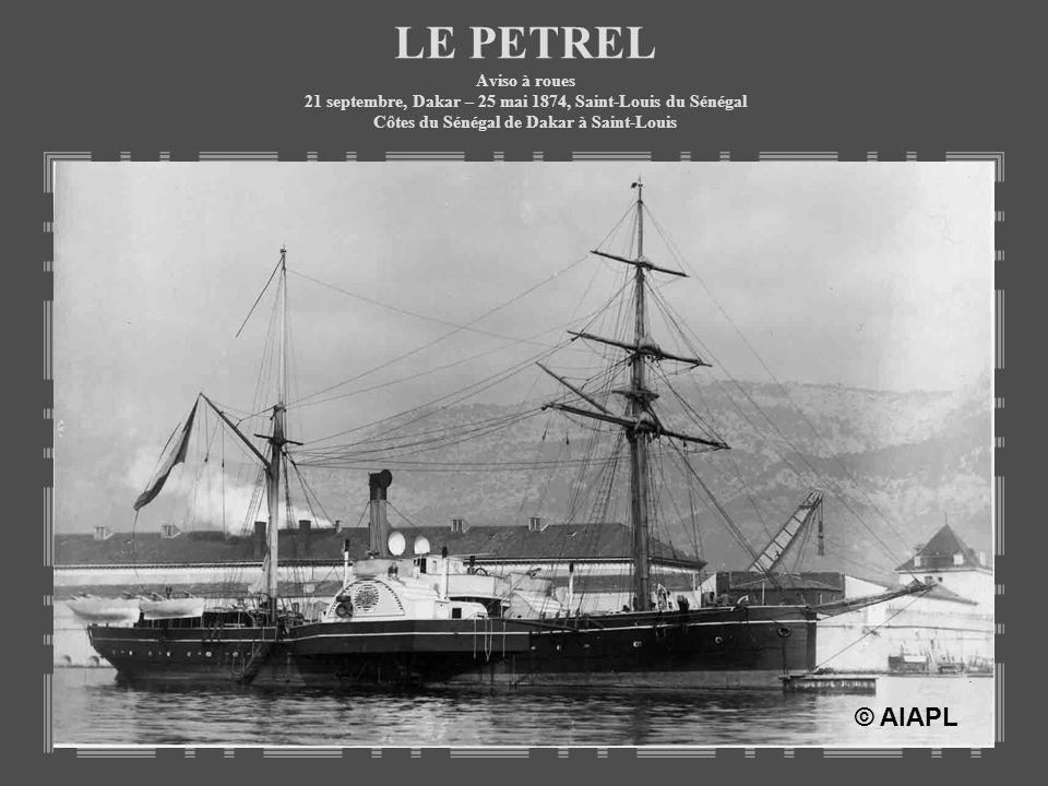 LE PETREL Aviso à roues 21 septembre, Dakar – 25 mai 1874, Saint-Louis du Sénégal Côtes du Sénégal de Dakar à Saint-Louis © AIAPL