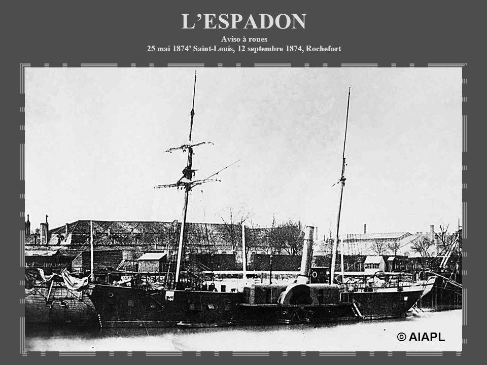 LESPADON Aviso à roues 25 mai 1874 Saint-Louis, 12 septembre 1874, Rochefort © AIAPL