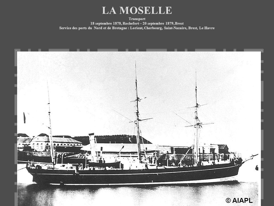 LA MOSELLE Transport 18 septembre 1878, Rochefort – 20 septembre 1879, Brest Service des ports du Nord et de Bretagne : Lorient, Cherbourg, Saint-Naza