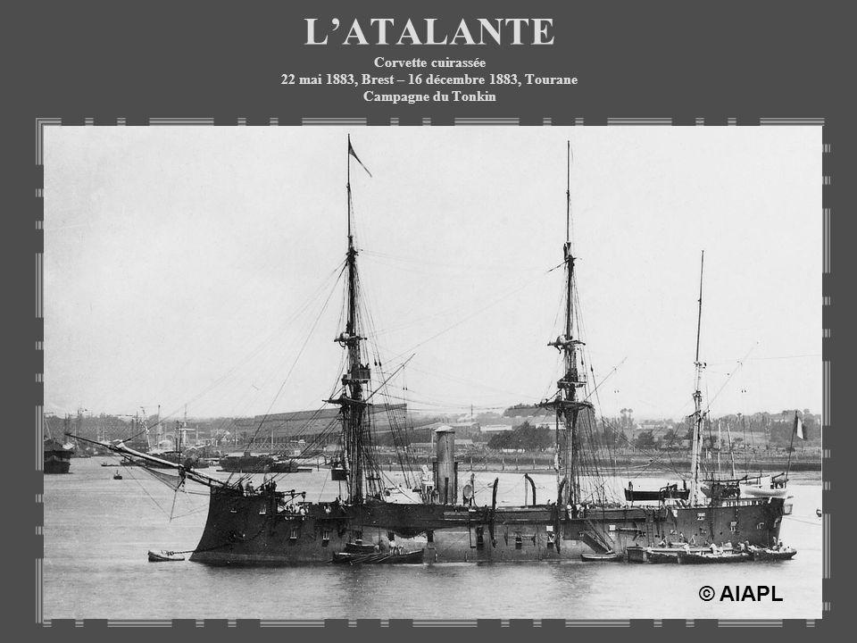 LATALANTE Corvette cuirassée 22 mai 1883, Brest – 16 décembre 1883, Tourane Campagne du Tonkin © AIAPL