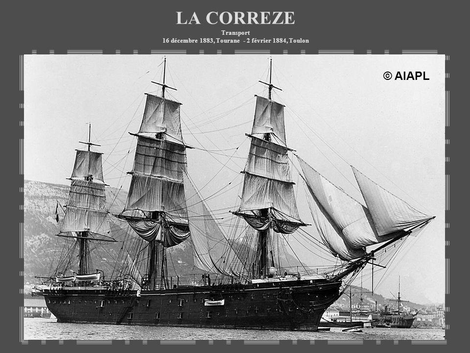 LA CORREZE Transport 16 décembre 1883, Tourane - 2 février 1884, Toulon © AIAPL