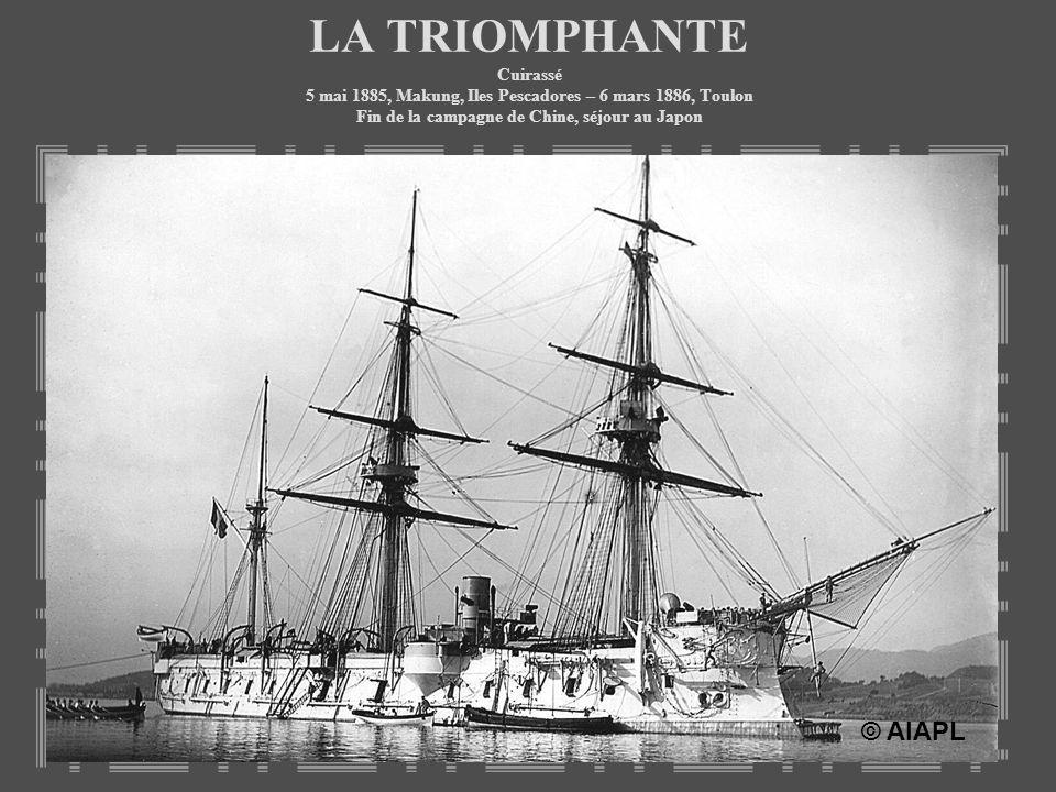 LA TRIOMPHANTE Cuirassé 5 mai 1885, Makung, Iles Pescadores – 6 mars 1886, Toulon Fin de la campagne de Chine, séjour au Japon © AIAPL