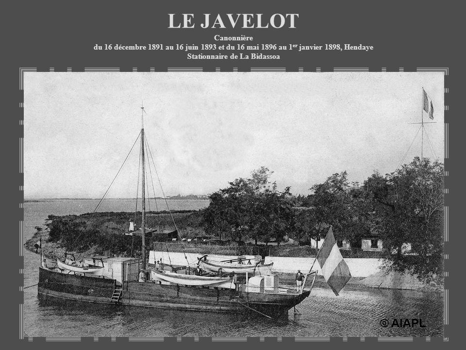 LE JAVELOT Canonnière du 16 décembre 1891 au 16 juin 1893 et du 16 mai 1896 au 1 er janvier 1898, Hendaye Stationnaire de La Bidassoa © AIAPL