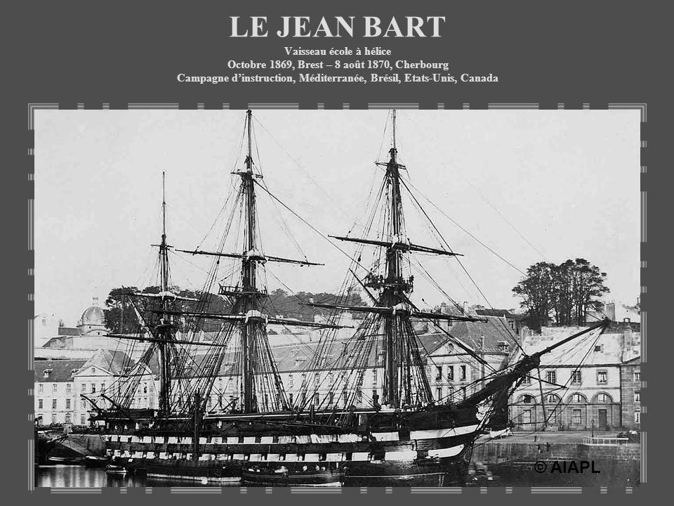 LE JEAN BART Vaisseau école à hélice Octobre 1869, Brest – 8 août 1870, Cherbourg Campagne dinstruction, Méditerranée, Brésil, Etats-Unis, Canada © AI