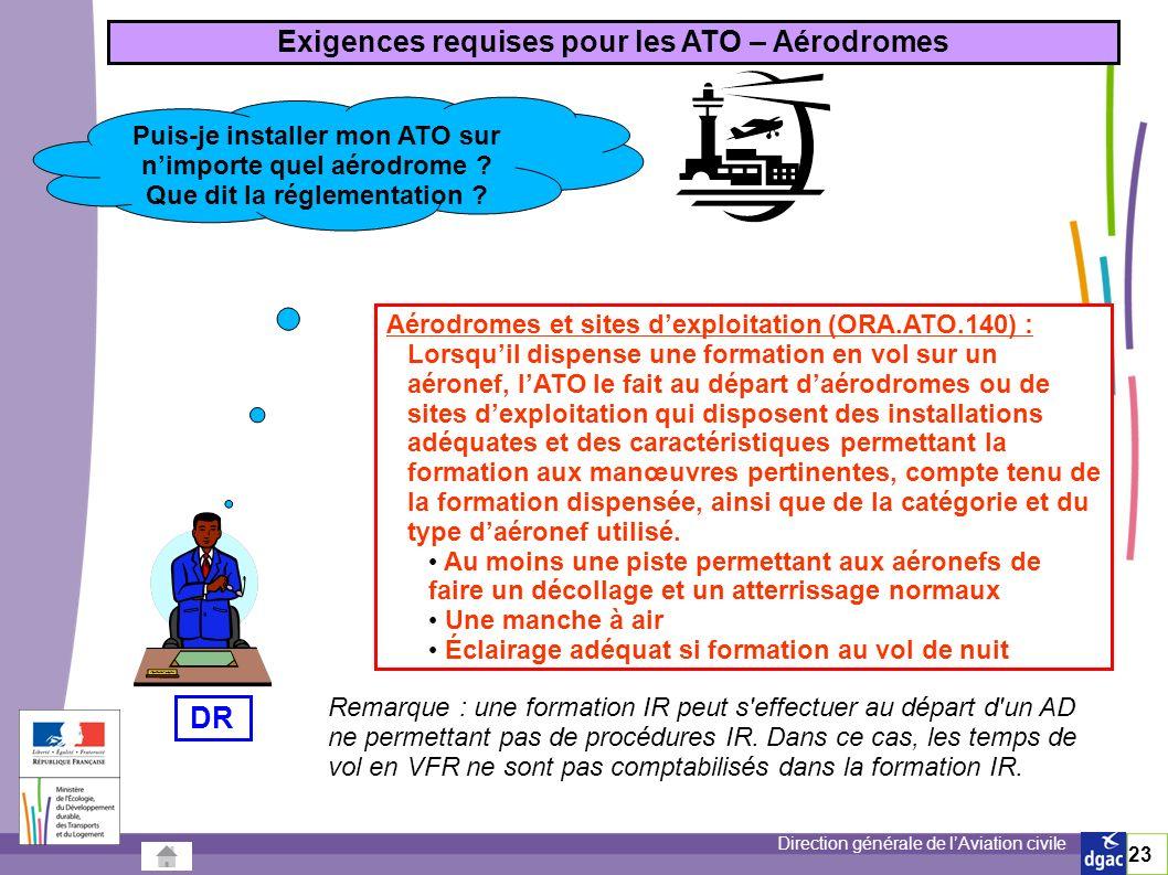 Direction générale de lAviation civile 23 Puis-je installer mon ATO sur nimporte quel aérodrome .