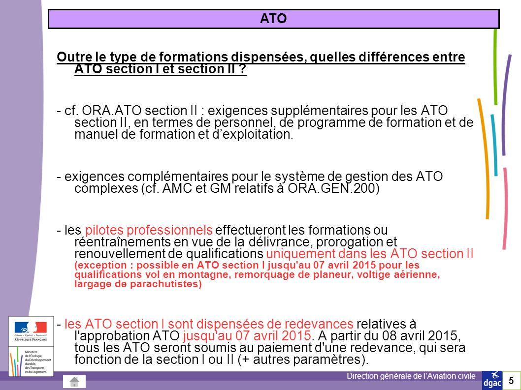 Direction générale de lAviation civile Outre le type de formations dispensées, quelles différences entre ATO section I et section II .