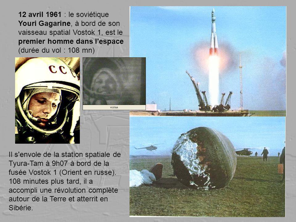 12 avril 1961 : le soviétique Youri Gagarine, à bord de son vaisseau spatial Vostok 1, est le premier homme dans l'espace (durée du vol : 108 mn) Il s