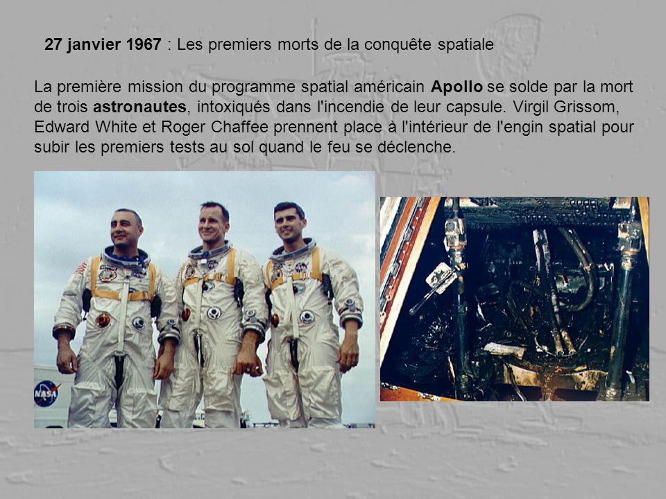 27 janvier 1967 : Les premiers morts de la conquête spatiale La première mission du programme spatial américain Apollo se solde par la mort de trois a