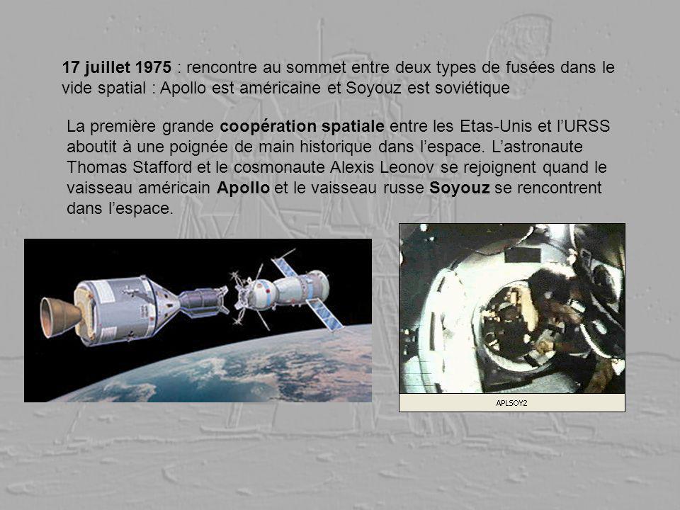 17 juillet 1975 : rencontre au sommet entre deux types de fusées dans le vide spatial : Apollo est américaine et Soyouz est soviétique La première gra